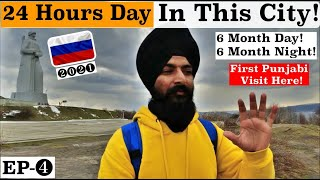 Murmansk The Last Point Of North Pole|24 Hours Polar Day|Russia Vlog|Punjabi Traveler In Russia|2021