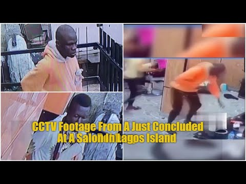 CCTV Captures Footage Of Robbery At A Popular Salon In Lagos Island