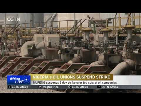 Nigeria oil union suspends 3 day strike over job cuts at oil companies