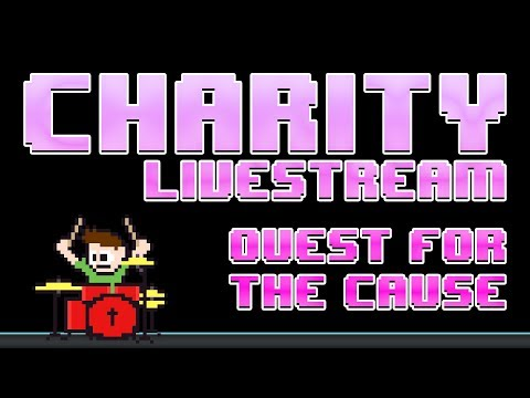 Quest for the Cause 2017 (Full Stream) -- The8BitDrummer