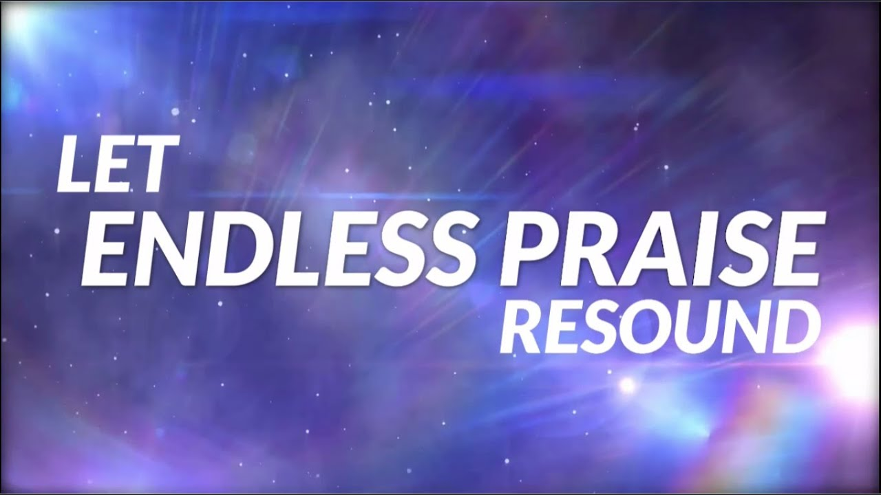 How To Make Animated Wallpaper Endless Praise Planetshakers Lyric Video Hd Youtube
