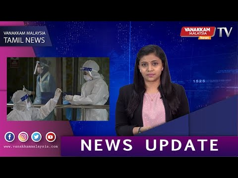 16/07/2021 MALAYSIA TAMIL NEWS : Covid-19 ! When is the end ?