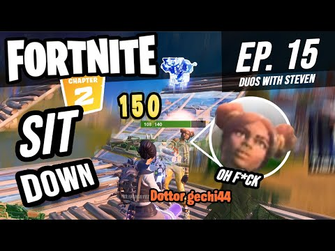 SIT DOWN! | Fortnite Battle Royale - EP. 15 | DUOS With Steven
