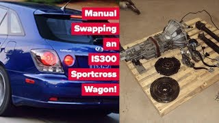 Manual swapping an IS300 Wagon! Lexus IS300 Sportcross W55 Swap!