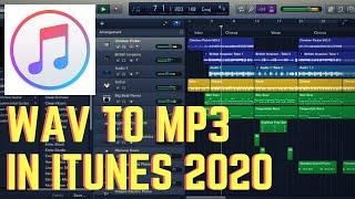 Convert Wav to Mp3 iTunes 2020 [Mac OS Tutorial]