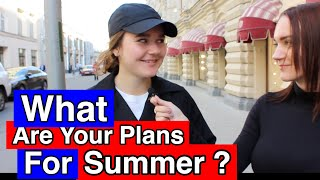 What are your plans for the summer?