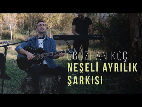 Oğuzhan Koç - Neşeli Ayrılık Şarkısı (Akustik)