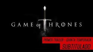 Juego de Tronos: Tráiler Quinta Temporada (SUBTITULADO) HD