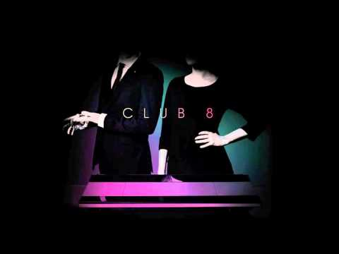 Club 8 • Late Nights