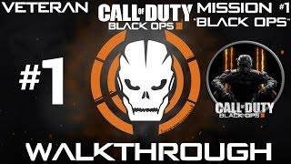 "Call Of Duty Black Ops 3 - Veteran Walkthrough - Mission #1 ""Black Ops"""