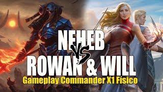 Neheb X Rowan & Will Kenrith (Gameplay Commander X1 físico)