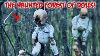 WE WENT TO THE HAUNTED FOREST OF 100 DOLLS (NEVER BEFORE SEEN FOOTAGE)