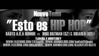 Bobi Bozman ft Badts H2L // Sikareo // Esto es HIP HOP // TIjuana y Monterrey MEXICO GAMBERROZ & H2L