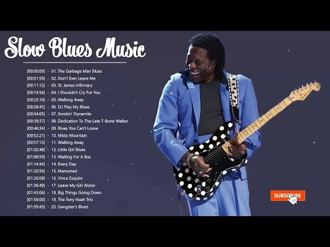 Slow Blues Compilation ♫ Top 20 Slow Blues Songs Playlist