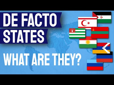 What Are DE FACTO STATES? | And Why No One Agrees How Many There Are!?