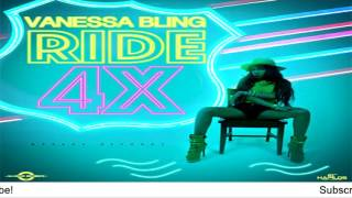 Vanessa Bling - Ride 4X (Explicit) - August 2016