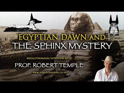 Egyptian Dawn and the Sphinx Mystery - Prof. Robert Temple Megalithomania Interview