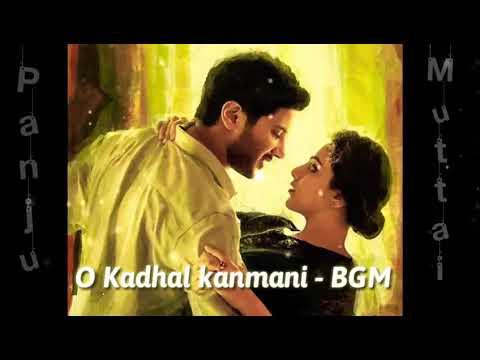O kadhal kanmani - BGM