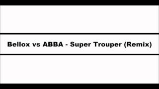 Bellox VS Abba - Super trouper ( Remix )