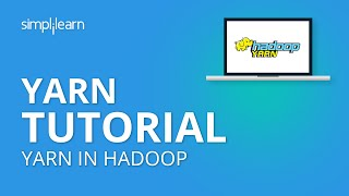 YARN Tutorial | YARN Architecture | Hadoop Tutorial For Beginners | YARN In Hadoop | Simplilearn