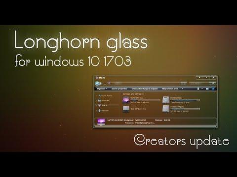 Windows 10 - theme installation   Longhorn glass theme   new   2017   creators update