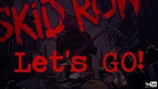 Skid Row // Let's Go LYRICS