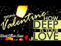 YOUR VALENTINE: How DEEP is your LOVE? (Valentine's Day Special)