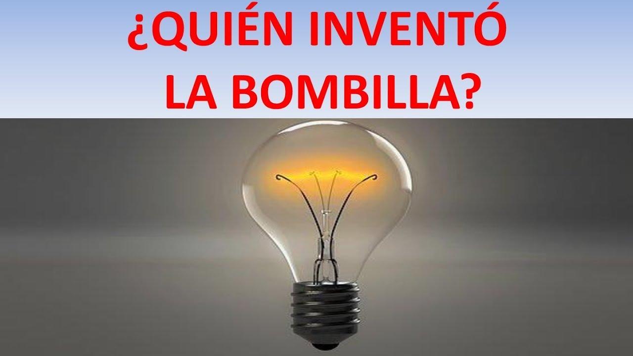 Quien Invento La Bombilla Youtube