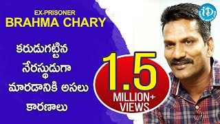 Ex-Prisoner Brahma Chary Exclusive Interview || Crime Confessions With Muralidhar #19