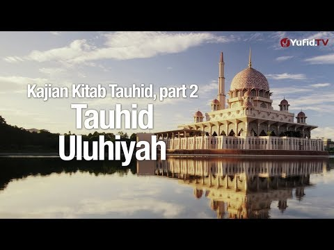 Ceramah Agama: Tauhid Uluhiyah - Ustadz Lalu Ahmad Yani, Lc.