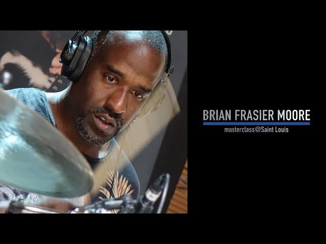 Brian Frasier Moore | Masterclass@SaintLouis 2017