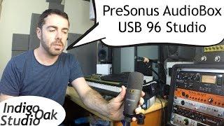 indigo Oak Studio - PreSonus AudioBox USB 96 Studio unboxing, review & demonstration