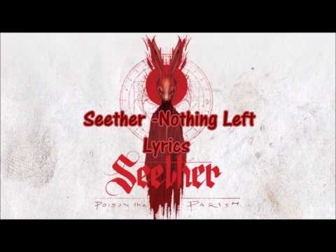 Seether - Nothing Left (lyrics)