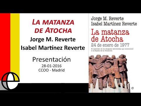 "Presentación ""La matanza de Atocha"" de Jorge M. Reverte e Isabel Martínez Reverte"