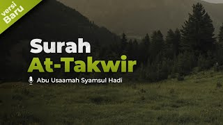 Download Mp3 Murottal Surah At Takwir | Ustadz Abu Usamah Syamsul Hadi | Emotional Recitation