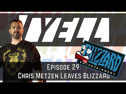 /Yell Ep 29: Chris Metzen Leaves Blizzard!