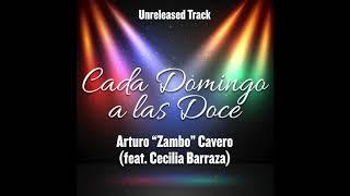 Cada Domingo a las 12 - Zambo Cavero (feat. Cecilia Barraza) - Duetos Imposibles - Unreleased Track