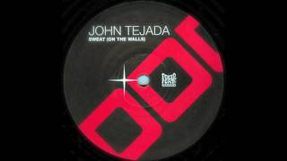 John Tejada - Sweat (On The Walls) [Original Mix]