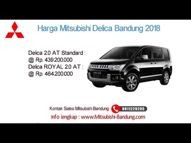 Harga Mitsubishi Delica 2018 Bandung dan Jawa Barat | 0811229295