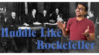 Huddle Like Rockefeller