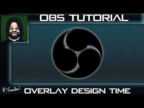 Open Broadcaster Software Tutorial Overlay creation