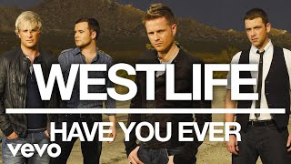 Westlife - Have You Ever (Official Audio)