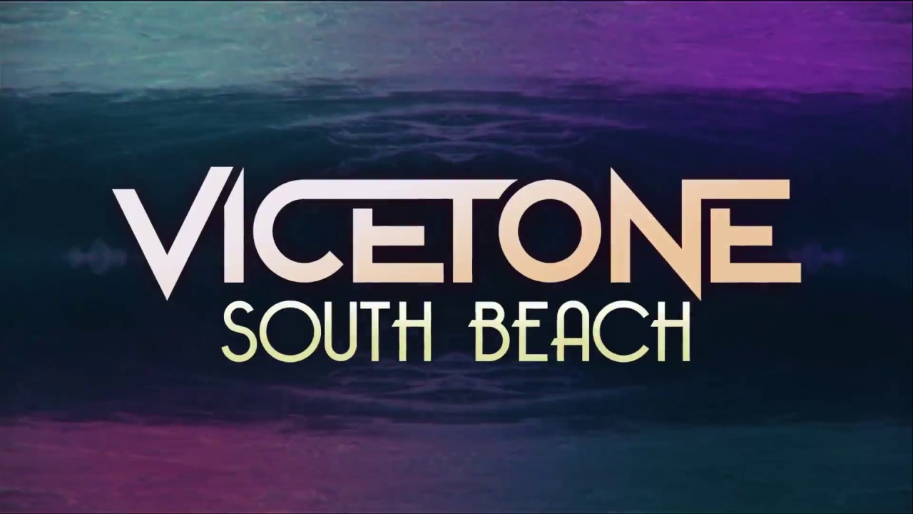 Vicetone South Beach Youtube
