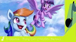 Tridashie - Pony Girl (174UDSI Remix) [feat  IMShadow007 and B…