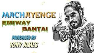 EMIWAY - MACHAYENGE (PROD BY. TONY JAMES) LYRICAL VIDEO