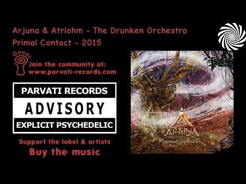 Arjuna & Atriohm - The Drunken Orchestra