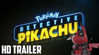 Detective Pikachu Red Band Trailer (Deadpool edit)