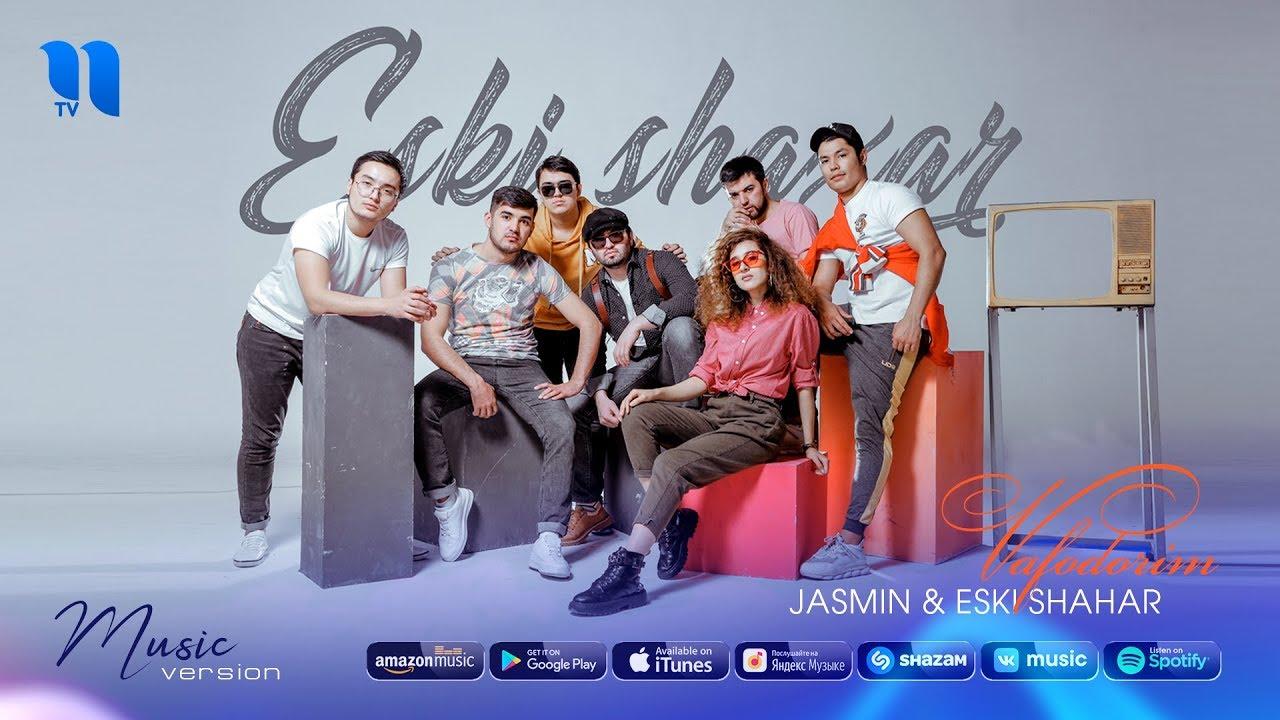 Jasmin & Eski shahar - Vafodorim | Жасмин & Эски шахар - Вафодорим (music version)
