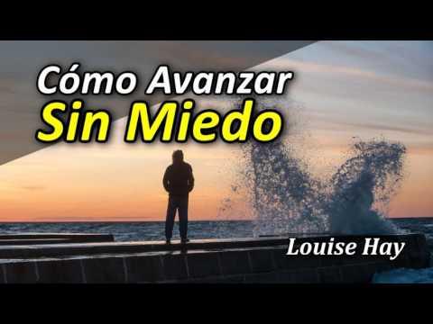 Cómo Avanzar Sin Miedo - Por Louise Hay