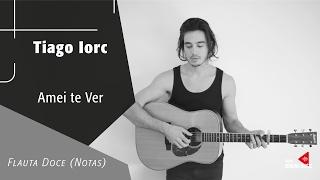 Baixar Amei te Ver - Tiago Iorc - Flauta Doce (Notas)